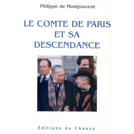 Le comte de Paris et sa descendance Philippe de Montjouvent