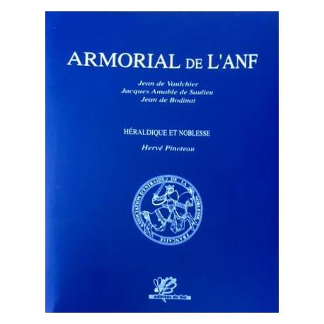 """ARMORIAL DE L'A.N.F."" Jean de Vaulchier, Jean de Bodinat et Jacques de Saulieu"