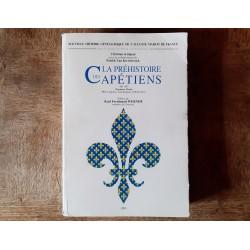 La Préhistoire des Capétiens (481-987) Christian Settipani & Patrick Van Kerrebrouck