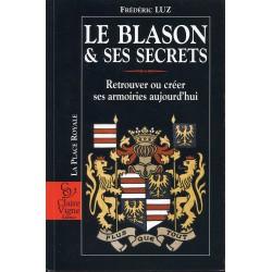Le Blason et ses Secrets  Frédéric LUZ