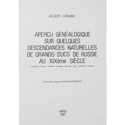 """Jacques FERRAND """"Aperçu généalogique sur quelques descendances naturelles de Grands-ducs de Russie au XIXème siècle"""""""