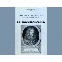 Histoire et Généalogie de la Maison de la Rochefoucauld  (G. Martin)