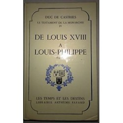 M. le duc de Castries - De Louis XVIII à Louis-Philippe